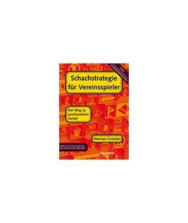 Schachstrategie für Vereinsspieler - Herman Grooten
