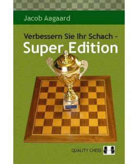 Verbessern Sie Ihr Schach - Super Edition by Jacob Aagaard