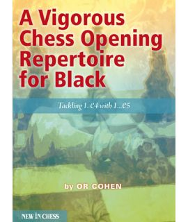 A Vigorous Chess Opening Repertoire for Black Tackling 1.e4 with 1…e5 - Or Cohen