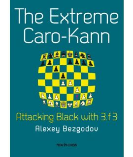 The Extreme Caro-Kann by Alexei Bezgodov