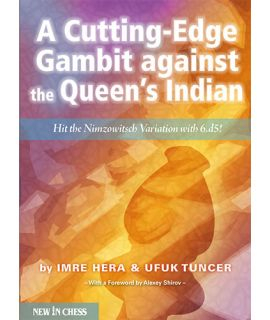 A Cutting-Edge Gambit against the Queen's Indian - Hit the Nimzowitsch Variation with 6.d5! - Ufuk Tuncer & Imre Hera
