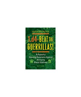1.d4 – Beat the Guerrillas! - Valeri Bronznik