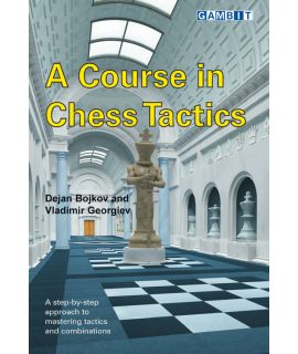 A Course in Chess Tactics - Bojkov & Georgiev