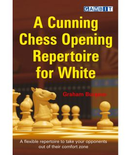 A Cunning Chess Opening Repertoire for White - Burgess