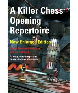 A Killer Chess Opening Repertoire  - Summerscale & Johnsen