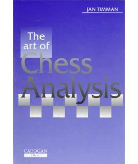 Art of Chess Analysis by Timman,Jan