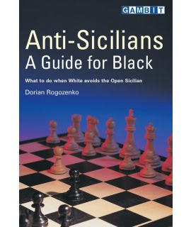 Anti-Sicilians: A Guide for Black - Rogozenko