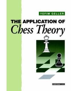 Application of Chess Theory by Geller, Yeffim
