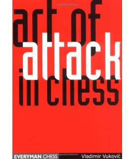 Art of Attack in Chess by Vukovic, Vladimir