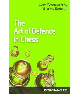 Art of Defence in Chess by Polugayevsky, Lyev  & Damsky, Iakov
