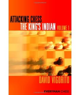 Attacking Chess:  The King's Indian, Volume 1 by Vigorito, David