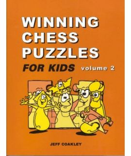 Winning Chess Puzzles for Kids Volume 2 - Jeff Coakley