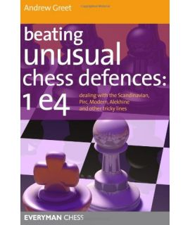 Beating Unusual Chess Defences by Greet, Andrew