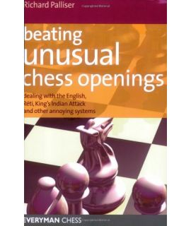 Beating Unusual Chess Openings by Palliser, Richard