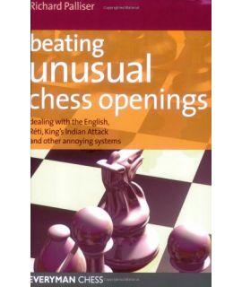 Beating Unusual Chess Openings by Palliser, Richard