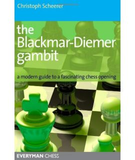 Blackmar-Diemar Gambit, The  by Scheerer, Christoph