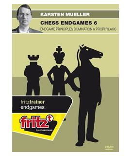 Chess Endgames 6 - Endgame Principles Domination & Prophylaxis by  Dr. Karsten Müller
