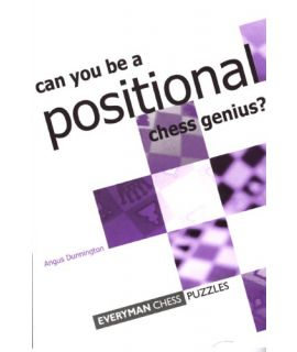 Can you be  a Positional Chess Genius? by Dunnington, Angus