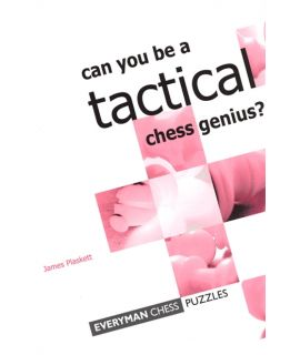 Can you be  a Tactical Chess Genius? by Plaskett, James