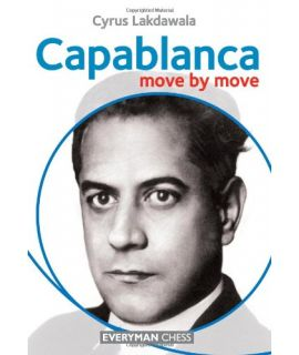 Capablanca Move by Move, The by Lakdawala, Cyrus