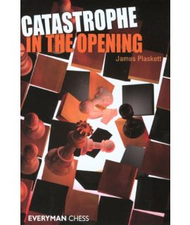 Catastrophe in the Opening by Plaskett, James