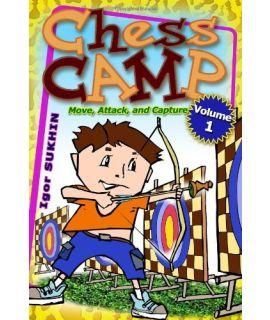Chess Camp Vol 1: Move, Attack & Capture - Igor Sukhin