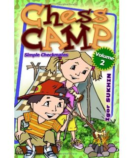 Chess Camp Vol 2: Simple Checkmates - Igor Sukhin