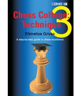 Chess College 3: Technique - Grivas