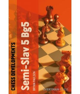 Chess Developments: The Semi-Slav 5 Bg5 by Paulsen, Bryan
