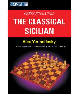 Chess Explained: the Classical Sicilian - Yermolinsky