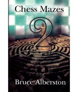 Chess Mazes 2 - Bruce Alberston