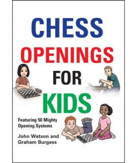 Chess Openings for Kids - Watson & Burgess