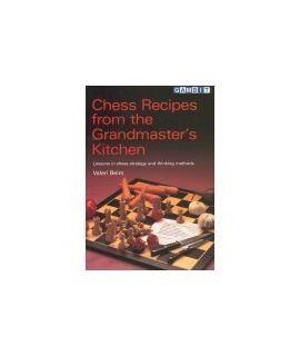 Chess Recipes from the Grandmaster's Kitchen - Beim
