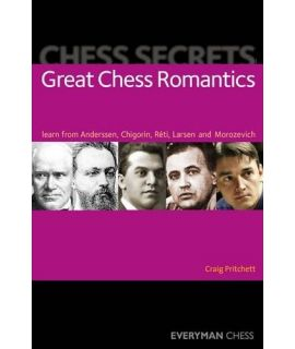 Chess Secrets: Great Chess Romantics by Pritchett, Craig