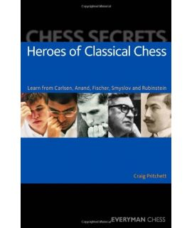 Chess Secrets: Heroes of Classical Chess by Pritchett, Craig