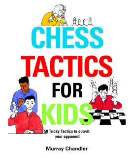 Chess Tactics for Kids - Chandler