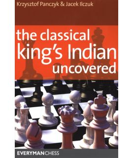 Classical King's Indian Uncovered by Panczyk, Krystof, Ilczuk, Jacek