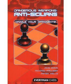 Dangerous Weapons: Anti-Sicilians by Emms, John, Palliser, Richard & Wells, Peter
