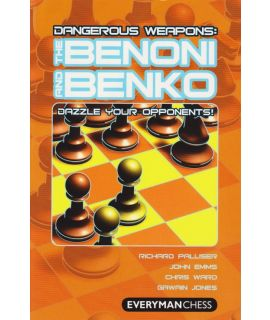 Dangerous Weapons: Benoni & Benko by Emms, John, Ward, Chris, Palliser, Richard & Jones, Gawain
