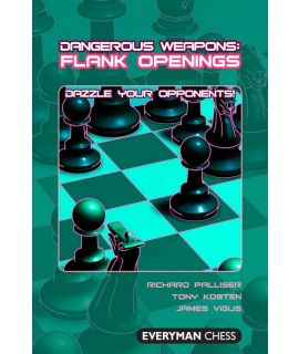 Dangerous Weapons: Flank Openings by Palliser, Richard, Kosten, Tony & Vigus, James