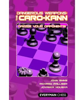 Dangerous Weapons: The Caro-Kann by Emms, John, Palliser, Richard & Houska, Jovanka