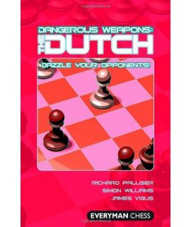 Dangerous Weapons: The Dutch by Palliser, Richard, Williams, Simon & Vigus, James
