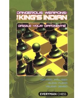 Dangerous Weapons: The King's Indian by Palliser, Richard, Flear, Glenn & Dembo, Yelena