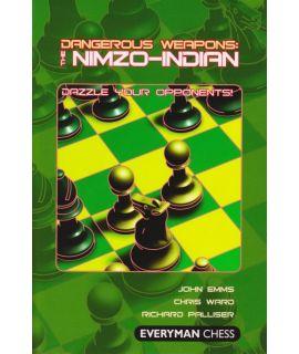 Dangerous Weapons: The Nimzo-Indian by Emms, John, Ward, Chris & Palliser, Richard