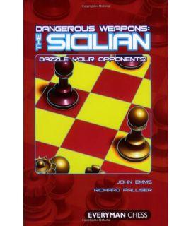 Dangerous Weapons: The Sicilian by Emms, John & Palliser, Richard