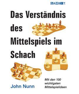 Das Verständnis des Mittelspiels im Schach - Nunn