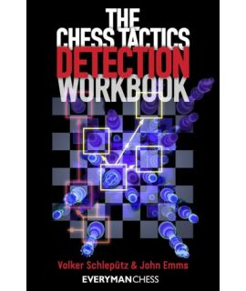 The Chess Tactics Detection Workbook - John Emms & Volker Schleputz