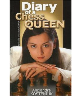 Diary of a Chess Queen - Alexandra Kosteniuk