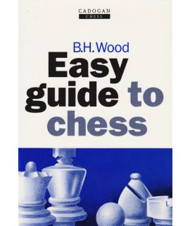 Easy Guide to Chess by Wood, BH