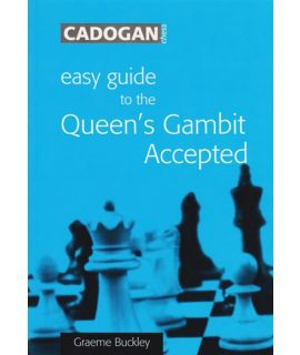 Easy Guide to the Queens Gambit Accepted by Buckley, Graeme